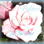 Believe In The Best